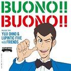 YUJI OHNO Yuji Ohno & Lupintic Five with Friends : Buono! Buono! album cover