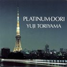 YUJI TORIYAMA Platinum-Dori album cover
