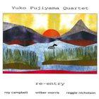 YUKO FUJIYAMA Yuko Fujiyama Quartet : Re-entry album cover