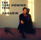 YURI HONING The Yuri Honing Trio : Gagarin album cover