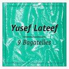 YUSEF LATEEF 9 Bagatelles album cover