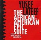 YUSEF LATEEF African-American Epic Suite album cover