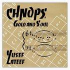 YUSEF LATEEF Chnops - Gold & Soul album cover
