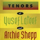 YUSEF LATEEF Tenors Of Yusef Lateef And Archie Shepp album cover