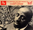 YUSEF LATEEF The Centaur and the Phoenix album cover