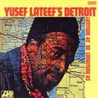 YUSEF LATEEF Yusef Lateef's Detroit Latitude 42° 30' Longitude 83° album cover