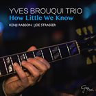 YVES BROUQUI How Little We Know album cover