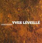 YVES LÉVEILLÉ Essences des Bois album cover