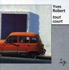 YVES ROBERT Tout Court album cover
