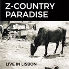 Z-COUNTRY  PARADISE Live In Lisbon album cover