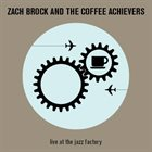ZACH BROCK Live at the Jazz Factory album cover