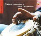 ZAKIR HUSSAIN Rhythmic Impressions Of Zakir Hussain album cover