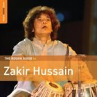 ZAKIR HUSSAIN The Rough Guide to Zakir Hussain album cover