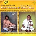ZAKIR HUSSAIN Zakir Hussain And Sultan Khan : Young Tabla Wizard - Sarangi Maestro album cover