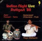 ZAKIR HUSSAIN Zakir Hussain, Hariprasad Chaurasia : Indian Night Live Stuttgart '88. Raga Malkauns album cover