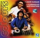 ZAKIR HUSSAIN Zakir Hussain / Kunnakkudi Vaidyanathan : Colours album cover