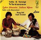 ZAKIR HUSSAIN Zakir Hussain, Sultan Khan : Virtuoso - Tabla & Sarangi album cover