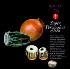 ZAKIR HUSSAIN Zakir Hussain, Vikku Vinayakram : Super Percussion Of India album cover
