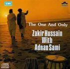 ZAKIR HUSSAIN Zakir Hussain With Adnan Sami ‎: The One And Only album cover