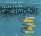 ZBIGNIEW NAMYSŁOWSKI Assymetry album cover
