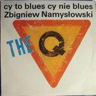 ZBIGNIEW NAMYSŁOWSKI Cy to blues cy nie blues album cover