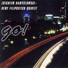 ZBIGNIEW NAMYSŁOWSKI Zbigniew Namyslowski / Remy Filipovitch : Go! album cover