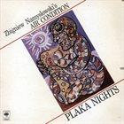 ZBIGNIEW NAMYSŁOWSKI Zbigniew Namyslowski 's Air Condition : Plaka Nights album cover