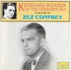 ZEZ CONFREY Keyboard Wizards of the Gershwin Era, Vol. 4 album cover