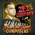 ZEZ CONFREY Plays the Great Composers album cover