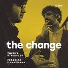 ZHENYA STRIGALEV Zhenya Strigalev & Federico Dannemann : The Change album cover