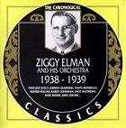 ZIGGY ELMAN Ziggy Elman And His Orchestra - 1938-1939 album cover