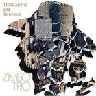 ZIMBO TRIO Trocando Em Miúdos,A Tristeza Do Jeca... (aka Vivos Tocando Y Con Buena Salud) album cover