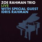 ZOE RAHMAN Live With Special Guest Idris Rahman album cover