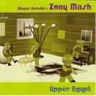 ZONY MASH Wayne Horvitz & Zony Mash : Upper Egypt album cover