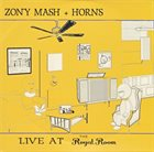 ZONY MASH Zony Mash + Horns : Live At The Royal Room album cover