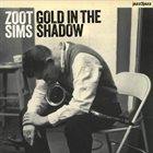 ZOOT SIMS Gold in the Shadow album cover