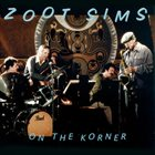 ZOOT SIMS On The Korner album cover