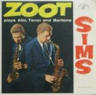 ZOOT SIMS Plays Alto, Tenor And Baritone (aka Good Old Zoot) album cover