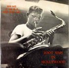 ZOOT SIMS Zoot Sims in Hollywood (aka Good Old Zoot aka Zoot Sims Quartet) album cover