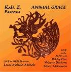 KALI  Z. FASTEAU (ZUSAAN KALI FASTEAU) Animal Grace album cover