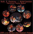 KALI  Z. FASTEAU (ZUSAAN KALI FASTEAU) Kali Fasteau, Kidd Jordan, Newman Taylor Baker : Live At The Kerava Jazz Festival album cover