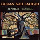 KALI  Z. FASTEAU (ZUSAAN KALI FASTEAU) Sensual Hearing album cover