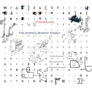 THUMBSCREW - The Anthony Braxton Project cover