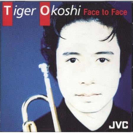 TIGER OKOSHI - Face To Face cover