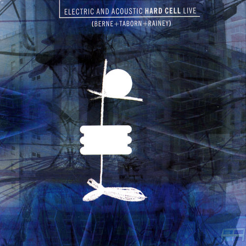 TIM BERNE - Electric and Acoustic Hard Cell Live cover