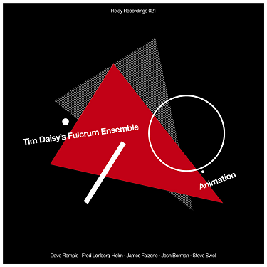 TIM DAISY - Tim Daisy's Fulcrum Ensemble : Animation cover