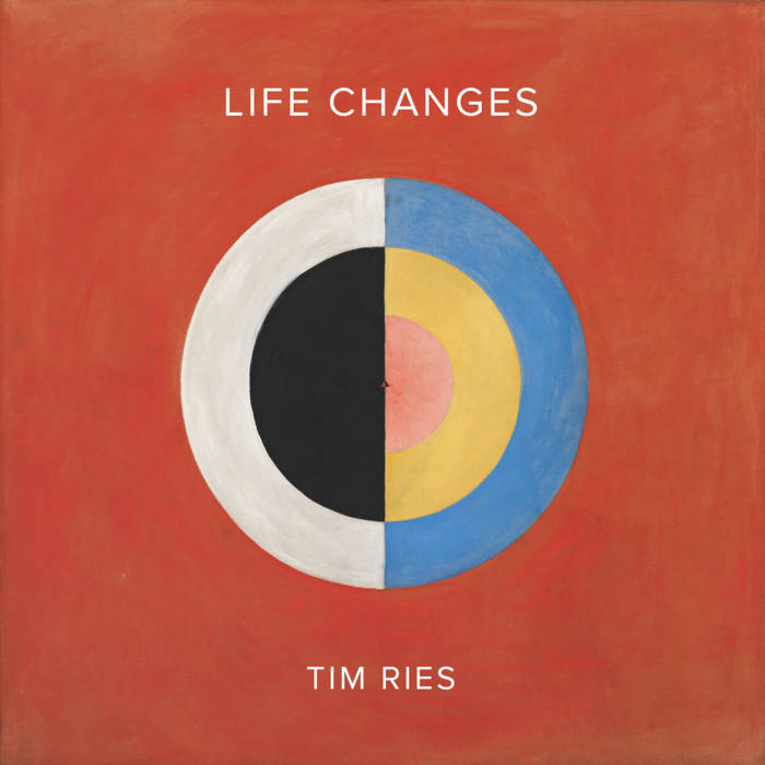 TIM RIES - Life Changes cover