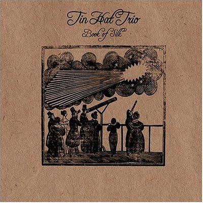 TIN HAT TRIO - Book of Silk cover