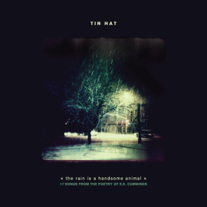 TIN HAT TRIO - The Rain Is A Handsome Animal cover
