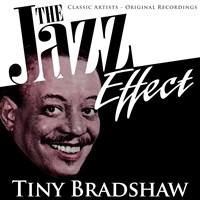 TINY BRADSHAW - The Jazz Effect cover